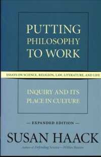 Putting Philosophy to Work : Inquiry and Its Place in Culture: Essays on Science, Religion, Law, Literature, and Life (Expanded)