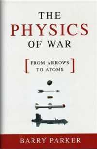 The Physics of War : From Arrows to Atoms