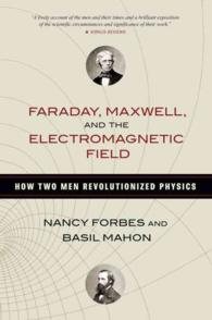 Faraday, Maxwell, and the Electromagnetic Field : How Two Men Revolutionized Physics