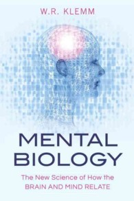 Mental Biology : The New Science of How the Brain and Mind Relate