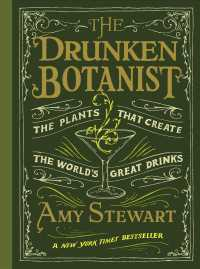 The Drunken Botanist : The Plants That Created the World's Great Drinks