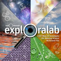 Exploralab : 150+ Ways to Investigate the Amazing Science All around You (NOV)