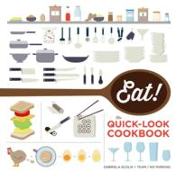 Eat! : The Quick-Look Cookbook