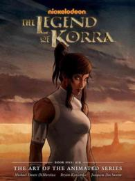 The Legend of Korra : Air (The Art of the Animated Series)