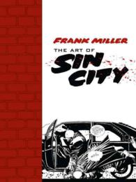 Frank Miller : The Art of Sin City