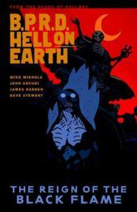 The Reign of the Black Flame (Bprd Hell on Earth)