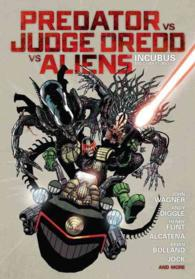 Predator VS Judge Dredd VS Aliens : Incubus and Other Stories