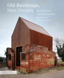 Old Buildings, New Designs : Architectural Transformations (Architecture Briefs)