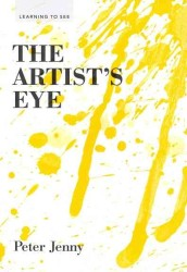 The Artist&#039;s Eye (Learning to See) (TRA)