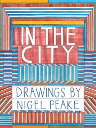 In the City : Drawings by Nigel Peake