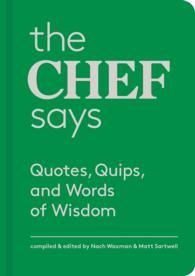 The Chef Says : Quotes, Quips and Words of Wisdom (Words of Wisdom)