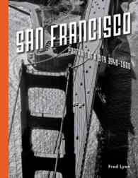 San Francisco : Portrait of a City 1940-1960