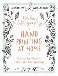 Kitchen Lithography : Hand Printing at Home: from Buttons and Bags to Postcards and Pillowcases