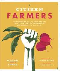 Citizen Farmers : The Biodynamic Way to Grow Healthy Food, Build Thriving Communities, and Give Back to the Earth
