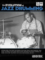 The Evolution of Jazz Drumming : A Workbook for Applied Drumset Students (PAP/MP3/DV)