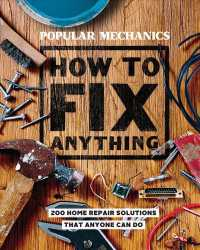 Popular Mechanics How to Fix Anything : Essential Home Repairs Anyone Can Do