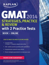 Kaplan GMAT Strategies, Practice, and Review 2014 : With 2 Practice Tests (Kaplan Gmat) (PAP/PSC)