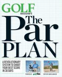 Golf Magazine's the Par Plan : A Revolutionary System to Shoot Your Best Score in 30 Days