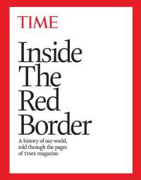 Inside the Red Border : A History of Our World, Told through the Pages of Time Magazine