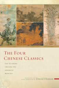 The Four Chinese Classics : Tao Te Ching, Chuang Tzu, Analects, Mencius