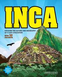 Inca : Discover the Culture and Geography of a Lost Civilization; with 25 Projects (Build It Yourself)
