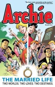 Archie: the Married Life 5 : Two Worlds, Two Loves, Two Destines (The Married Life Series)