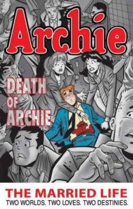 Archie: the Married Life 6 : Two Worlds. Two Loves. Two Destinies (Archie: the Married Life)