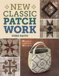 New Classic Patchwork : 78 Original Motifs and 10 Projects