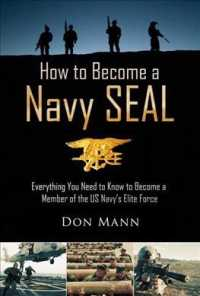 How to Become a Navy Seal : Everything You Need to Know to Become a Member of the U.S. Navy's Elite Force