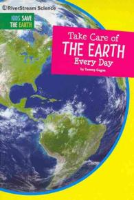 Take Care of the Earth Every Day (Kids Save the Earth)
