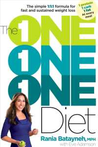 The One One One Diet : The Simple 1:1:1 Formula for Fast and Sustained Weight Loss