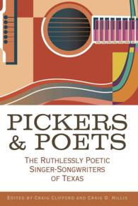 Pickers & Poets : The Ruthlessly Poetic Singer-Songwriters of Texas (John and Robin Dickson Series in Texas Music)