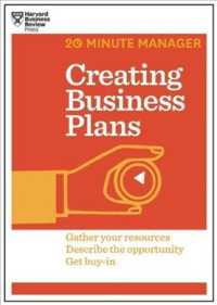 Creating Business Plans : Gather Your Resources Descrige the Opportunity Get Buy-in (20 Minute Manager)