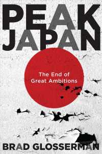 Peak Japan : The End of Great Ambitions