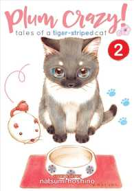 Plum Crazy! Tales of a Tiger-Striped Cat 2 (Plum Crazy! Tales of Tiger-striped Cat)
