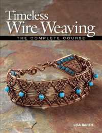 Timeless Wire Weaving : The Complete Course