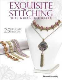Exquisite Stitching with Multi-Hole Beads : 25 Delicate Designs