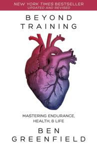 Beyond Training : Mastering Endurance, Health and Life