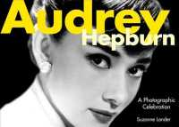 Audrey Hepburn : A Photographic Celebration (Reprint)