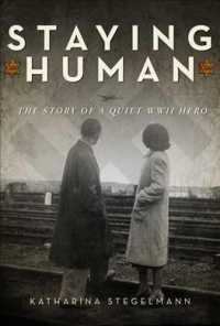 Staying Human : The Story of a Quiet WWII Hero