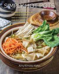 Simply Hot Pots : A Complete Course in Japanese Nabemono and Other Asian One-Pot Meals (Simply...)