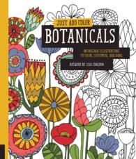 Botanicals : 30 Original Illustrations to Color, Customize, and Hang (Just Add Color) (CLR CSM)