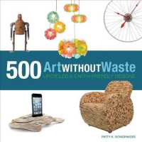 Art without Waste : 500 Upcycled & Earth-Friendly Designs