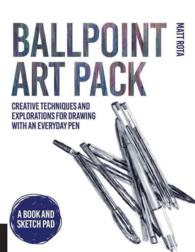 Ballpoint Art Pack : Creative Techniques and Explorations for Drawing with an Everyday Pen (PCK)