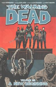The Walking Dead 22 : A New Beginning (Walking Dead)