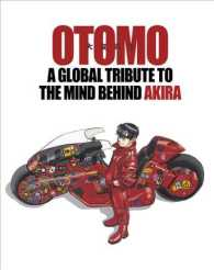 Otomo : A Global Tribute to the Genius Behind Akira