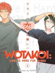 Wotakoi - Love Is Hard for Otaku 2 (Otakoi: Love Is Hard for Otaku)