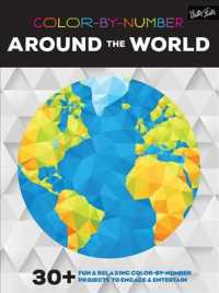 Color-by-Number around the World : 30+ Fun & Relaxing Color-by-Number Projects to Engage & Entertain (Color by Number) (CLR CSM)