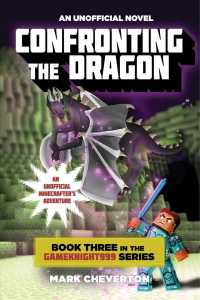 Confronting the Dragon : An Unofficial Minecrafter's Adventure (Gameknight999)