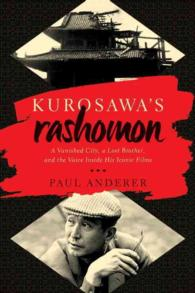 Kurosawa's Rashomon : A Vanished City, a Lost Brother, and the Voice inside His Iconic Films